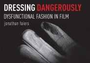 "Our recently-published book Dressing Dangerously, by Jonathan Faiers, is the first book to examine film costume beyond gender studies, beyond star/designer alliance. By focusing on ""dysfunctional"" representations of dress (think […]"