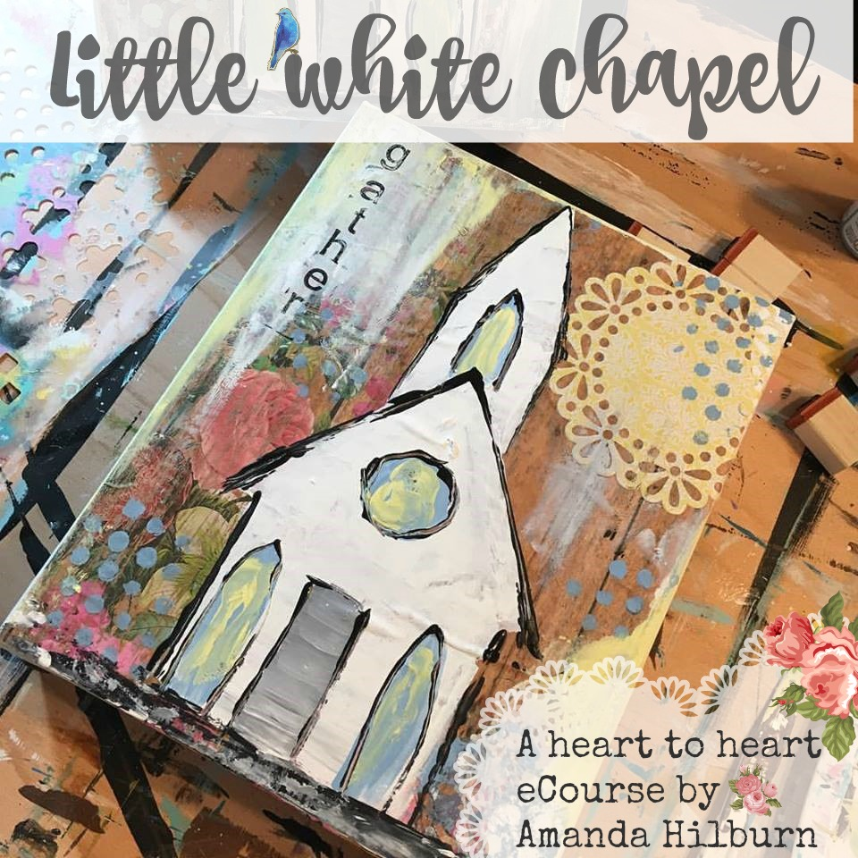 The Little White Chapel eCourse by Amanda Hilburn #artlesson #tutorial #paintingclass #paintparty