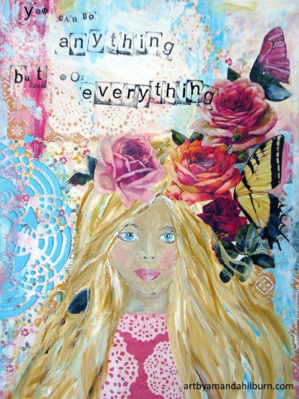 You Can Do Anything but Not Everything This is a print of my original mixed media piece calling us all to slow down. Exclusively found at The Little Bluebird Gallery | Art by Amanda Hilburn #girlart #art #quote #inspirationalgirlart