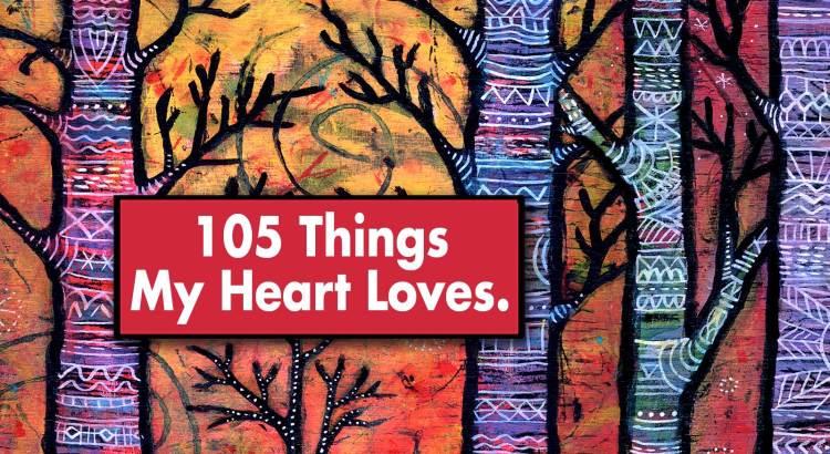 things my heart loves