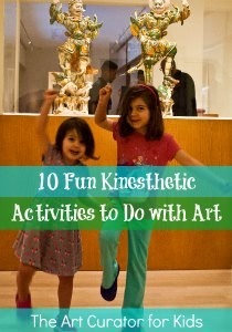 The Art Curator for Kids - Kinesthetic Learning in Art - 10 Fun Kinesthetic Activities to Do with Art - kinesthetic art activities-300