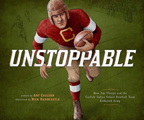 Cover of the book Unstoppable by Art Coulson showing an illustration of Jim Thorpe running with a football