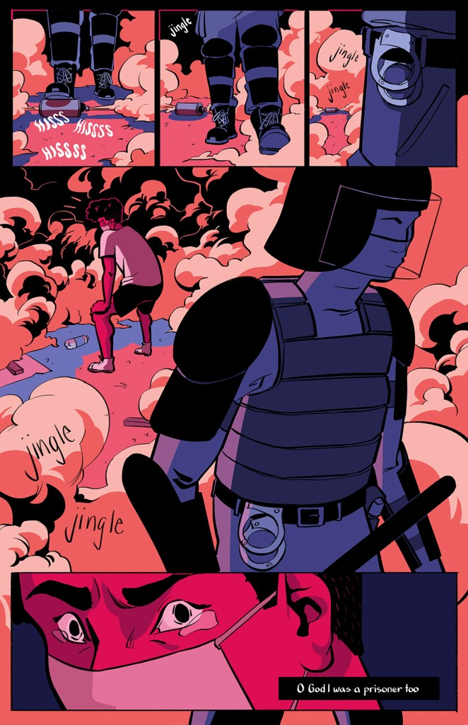 Curfew page 3. A slow sequence of the riot cop slowly stepping away in search of the protestor. The handcuffs at their belt jingle ominously. The gas parts and the protestor can see the cop looming in the foreground.