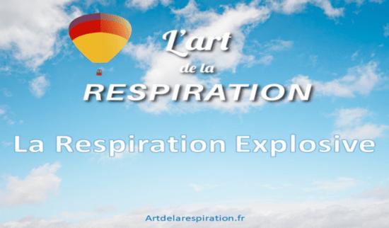 Tutoriel vidéo: la respiration explosive