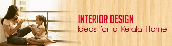 Interior Design Ideas for Kerala Homes