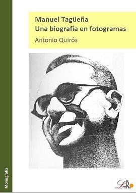 Manuel Tagüeña. Una biografía en fotogramas