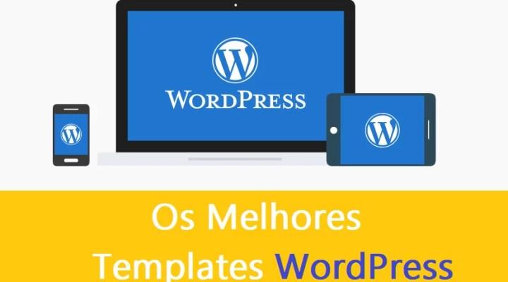 Os 12 Melhores Templates WordPress Otimizados e 100% Responsivos