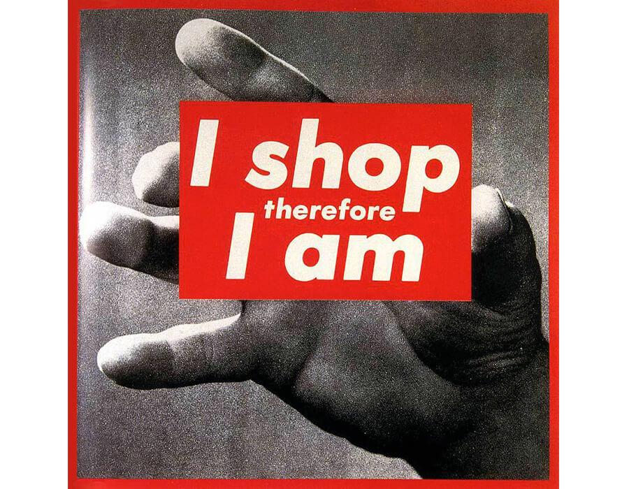 2-barbarakruger-i-shop-therefore-i-am-i-1987-900x700