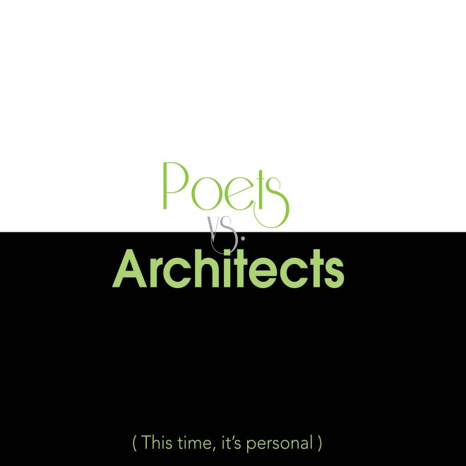 Poets vs Architects