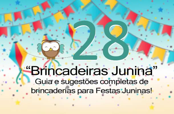 28 Brincadeiras Juninas para animar o São João