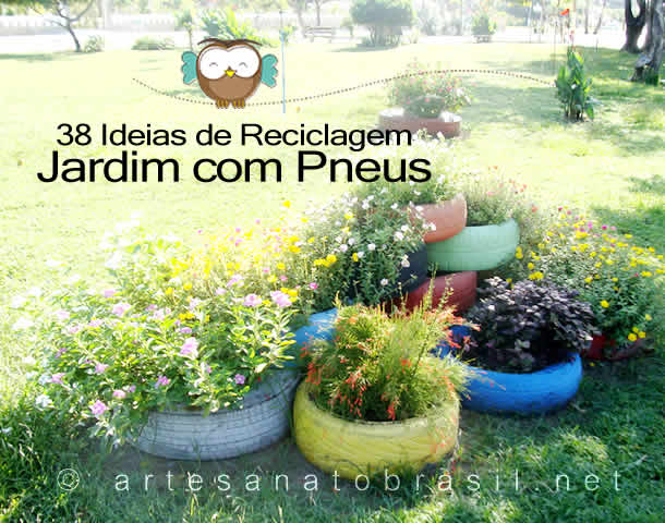 Jardim com Pneus: 38 Modelos e Ideias para Decorar em Casa