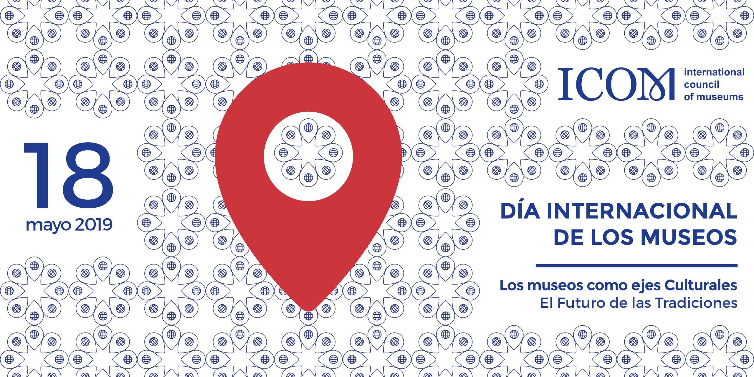 Dia Internacional de los Museos 2019. 18 de mayo.
