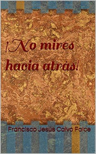 """No mires hacia atrás - Francisco Calvo (contiene, entre otros relatos, """"Visión nocturna""""). Ya en su 3ª edición"""