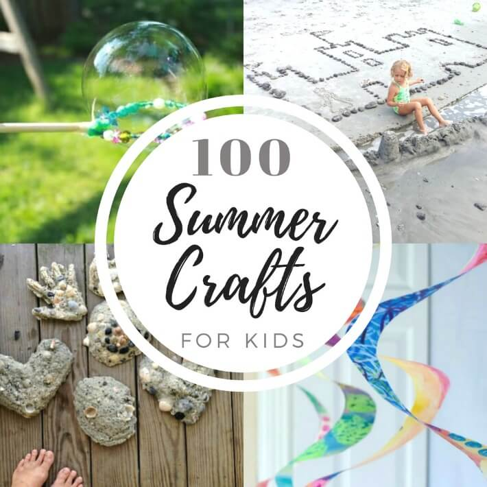 100 Summer Crafts Activities For Kids For A Fun Creative Summer