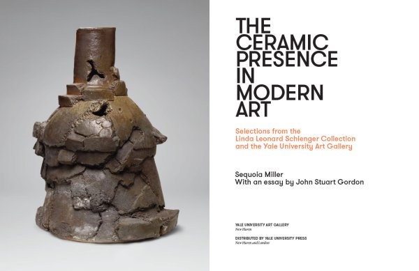 Ceramic Presence In Modern Art Selections Linda Leonard Schlenger Collection And