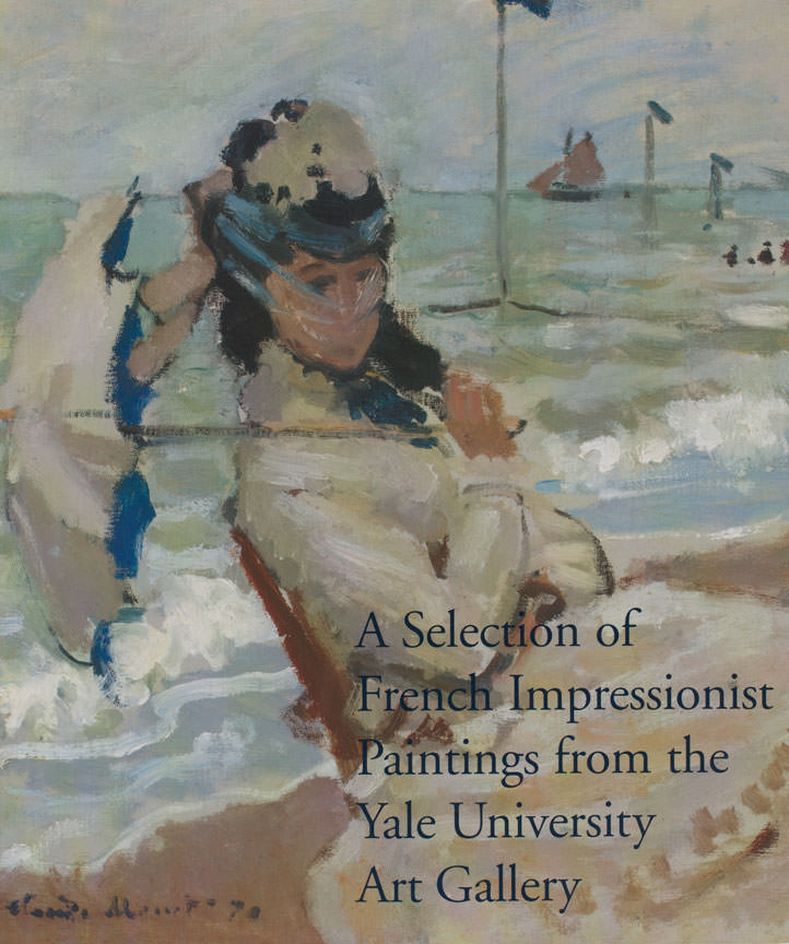 A Selection of French Impressionist Paintings from the Yale University Art Gallery  Yale