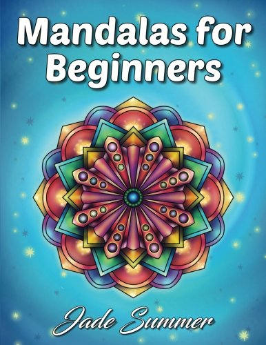 Mandalas for beginners par Jade Summer