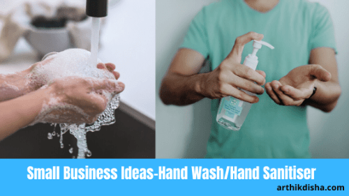 Small Business Ideas-Hand Wash/Hand Sanitisers