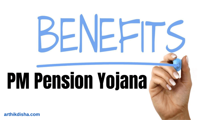 Benefits of PM Pension Yojana