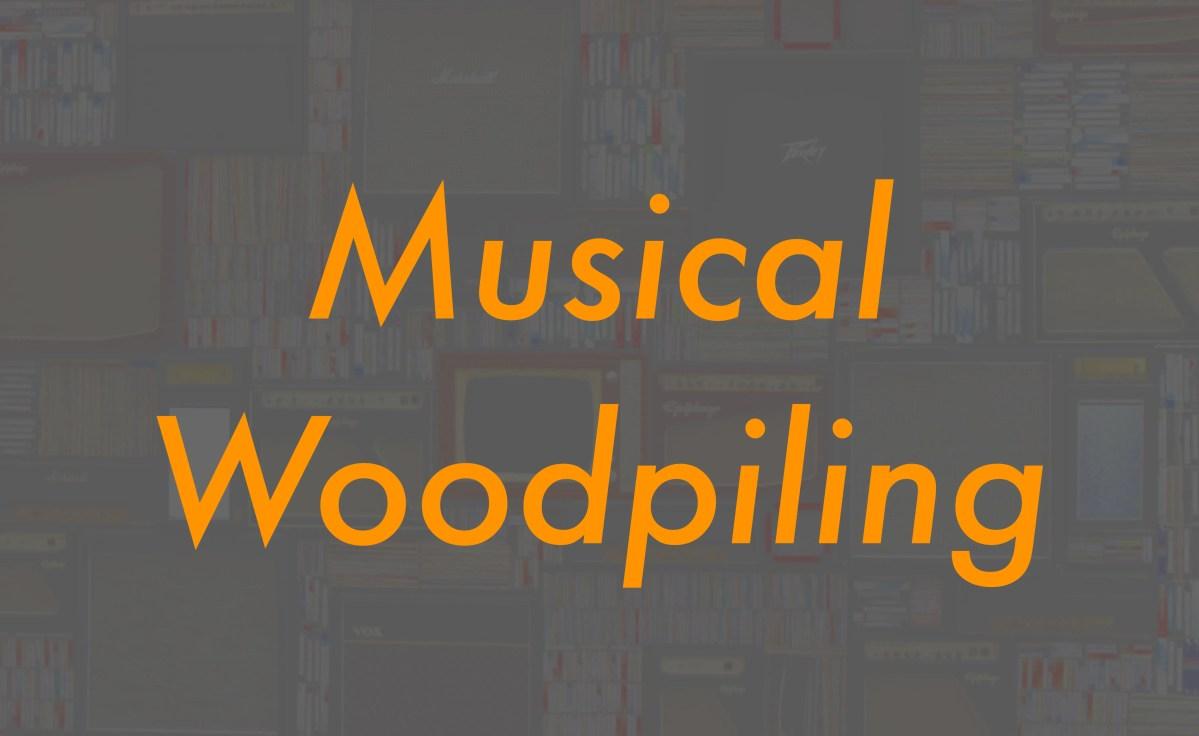 Musical Woodpiling
