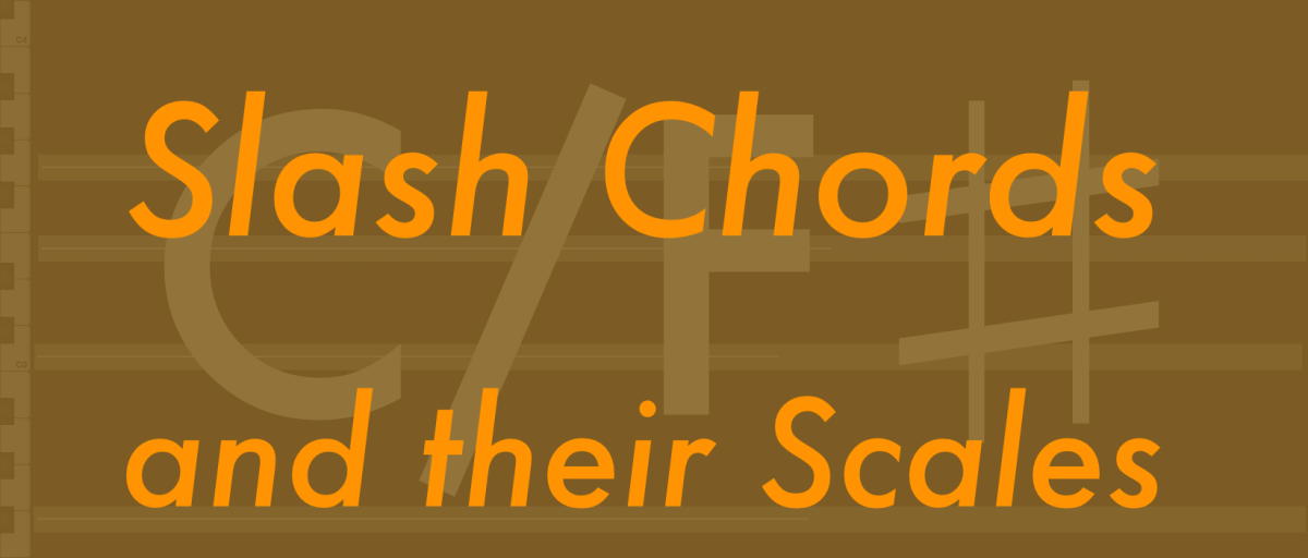 Slash Chords And Their Scales