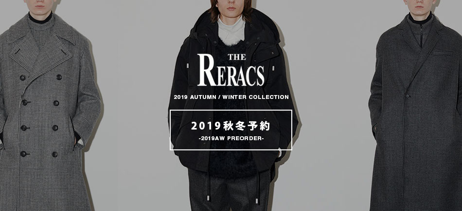 【THE RERACS】2019 A/W Collection PRE ORDER START!!!
