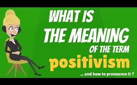 Meaning of positivism