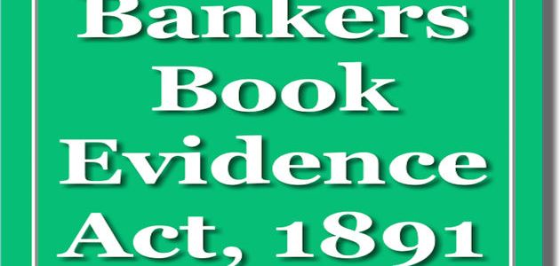 Bankers' book evidence act, 1891