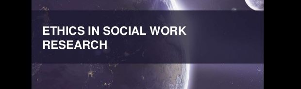 Ethics and Social Work Research