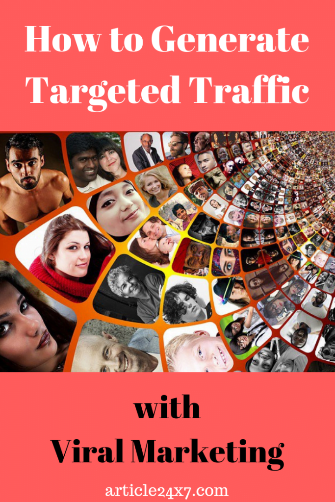How To Generate Targeted Traffic With Viral Marketing