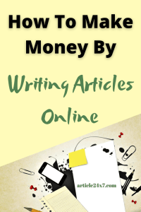 How To Make Money By Writing Articles Online