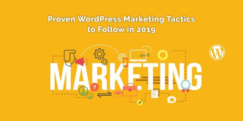 Proven WordPress Marketing Tactics to Follow in 2019