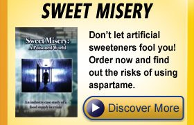 Don't let artificial sweeteners fool you! Order now and find out the risks of using aspartame.