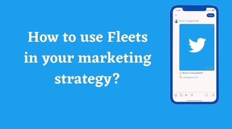 How to use Fleets in your marketing strategy?