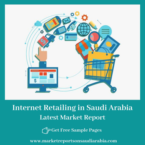 Saudi Arabia Internet Retailing Market-Market Reports On Saudi Arabia