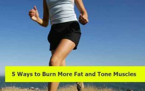 5 Ways To Burn More Fat
