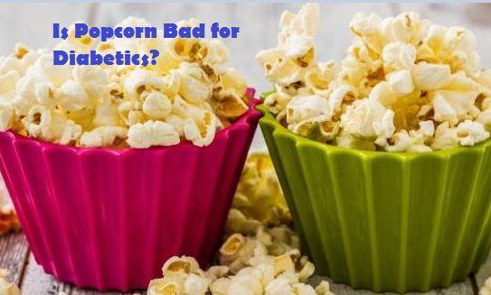 Is Popcorn Bad for Diabetics