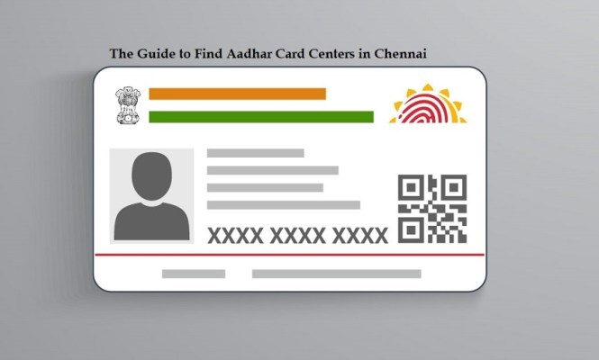 The Guide to Find Aadhar Card Centers in Chennai