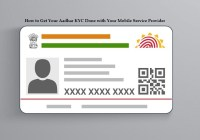 How to Get Your Aadhar KYC Done with Your Mobile Service Provider