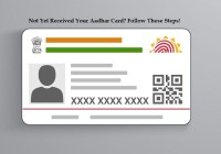 Not Yet Received Your Aadhar Card? Follow These Steps!