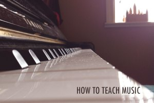How to Teach Music
