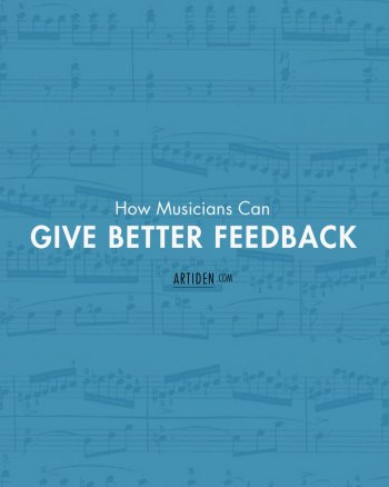 How Musicians Can Give Better Feedback