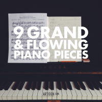 9 Grand & Flowing Piano Pieces: Popular Favourites