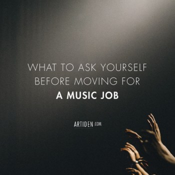 What to Ask Yourself before Moving for a Music Job