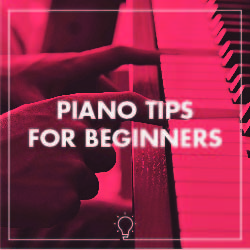 Piano Tips for Beginners