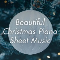 Favourite Beautiful Christmas Piano Solos & Sheet Music