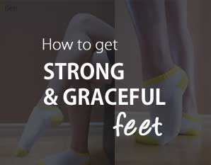 How to Get Strong & Graceful Feet