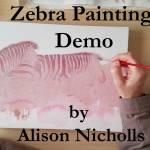 Zebra-Painting-Demo by Alison Nicholls