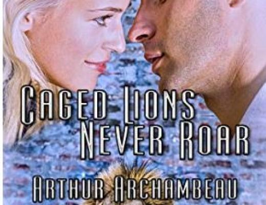 Caged Lions Never Roar by Arthur Archambeau