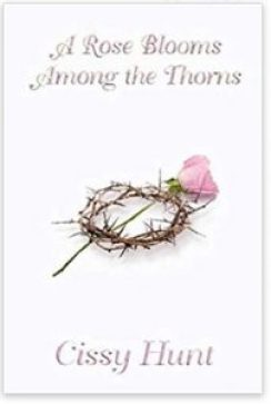 """Alt=""""a rose blooms among the thorns"""""""
